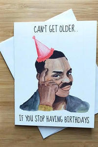 Yea Oh Greetings Roll Safe Birthday Card - Cant Get Older