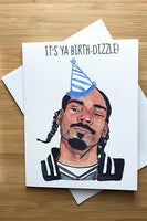 Yea Oh Greetings Snoop Dogg - It's Ya Birth Dizzle Card