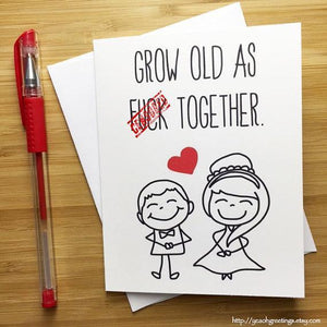 Yea Oh Greetings Grow Old As Fuck Together Card