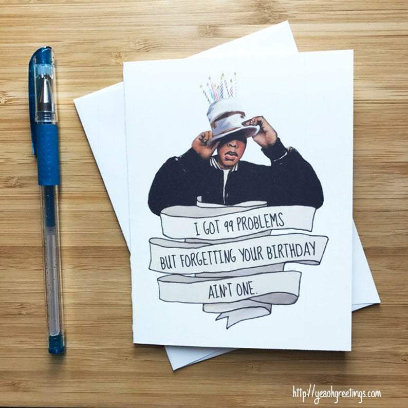 Yea Oh Greetings 99 Problems Jay-Z Birthday Card