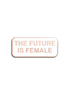 The Found Enamel Pin The Future is Female