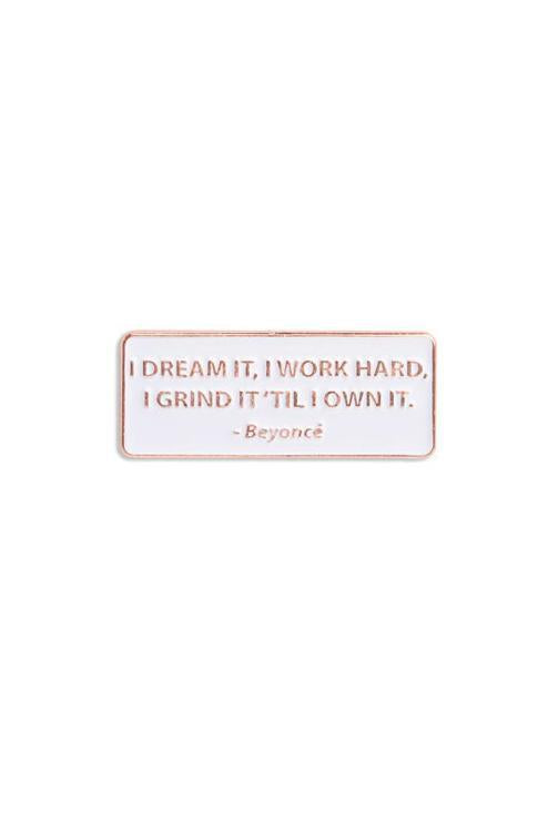 The Found Enamel Pin Beyonce Quote
