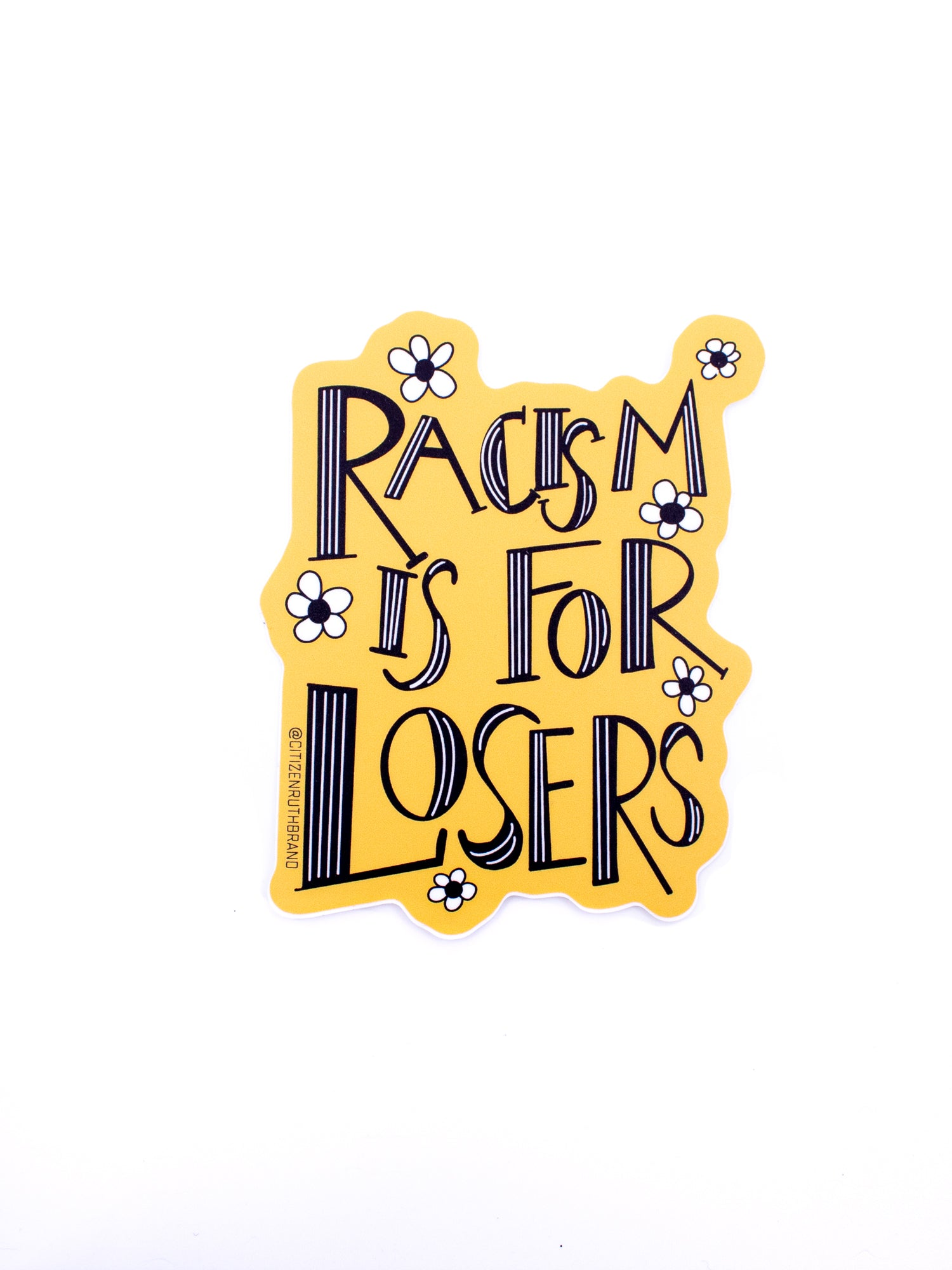 Citizen Ruth Racism Is For Losers Sticker