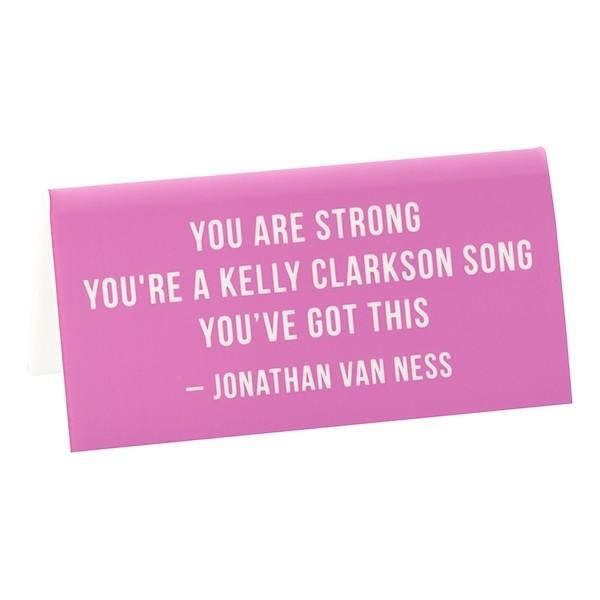 The Found Desk Sign JVN You Are Strong