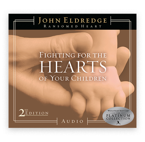 Fighting for the Hearts of Your Children 2nd Edition