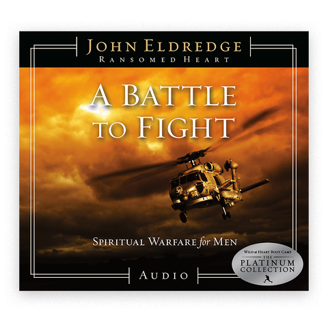 A Battle to Fight - Spiritual Warfare for Men 2nd Edition