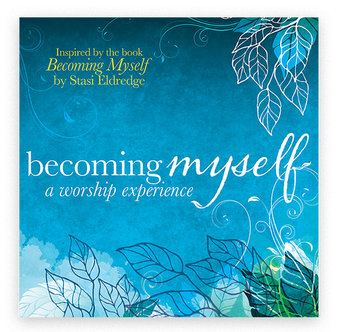 Becoming Myself - A Worship Experience