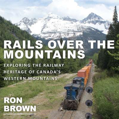 NEW! Rails Over the Mountains  - Ron Brown