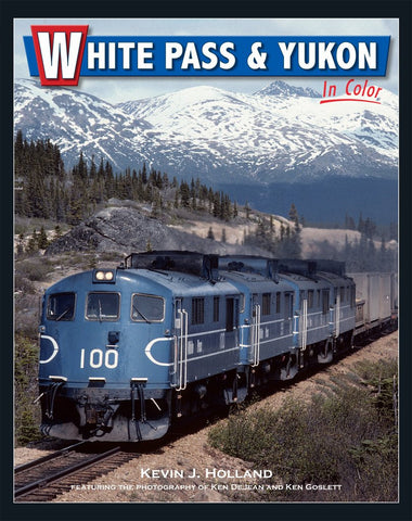 NEW! White Pass & Yukon in color - Kevin J Holland