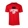 No Laying Up T-shirt | Red - Black & White Logo