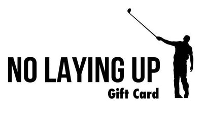 No Laying Up Gift Cards