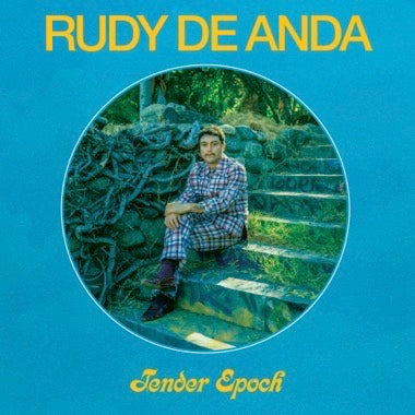 Rudy De Anda - Tender Epoch LP ( Topo Chico Bottle Clear )