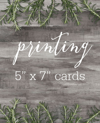 ETSY CLIENT PRINTING -  5x7 CARDS