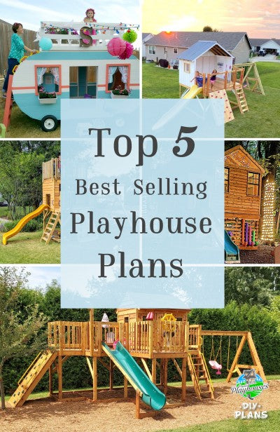 Top 5 best selling playhouse plans