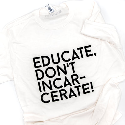 Baltimore Youth Arts Educate Don't Incarcerate T-Shirt