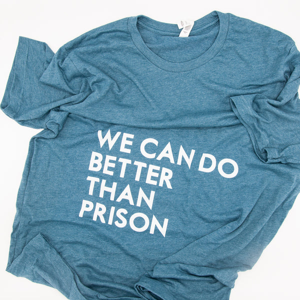 Baltimore Youth Arts We Can Do Better Than Prison T-Shirt
