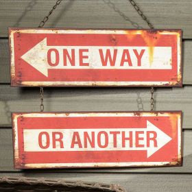 One Way or Another Hanging Sign