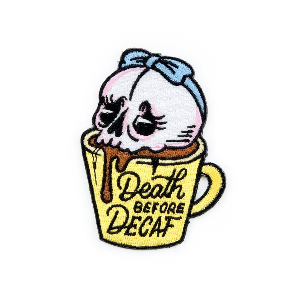 Death Before Decaf Embroidered Iron-On Patch