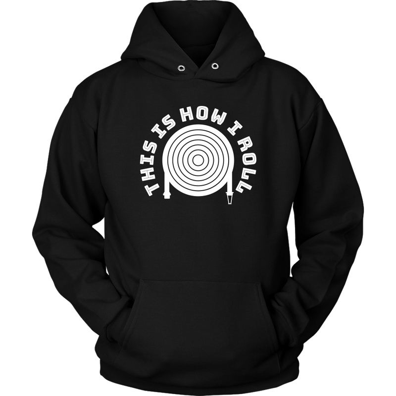 This is How I Roll Firefighter Unisex Hoodie