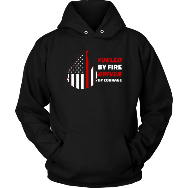 Fueled by Fire Driven by Courage Firefighter Unisex Hoodie