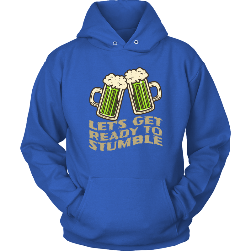 Let's Get Ready to Stumble St. Patrick's Day Funny Hoodie
