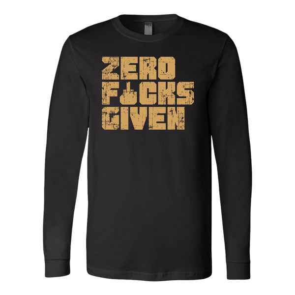 """Zero F&#$ Given"" Long Sleeve"