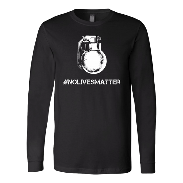 #NOLIVESMATTER Long Sleeve