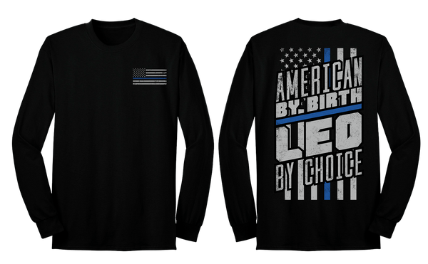 American By Birth, LEO By Choice Long Sleeve