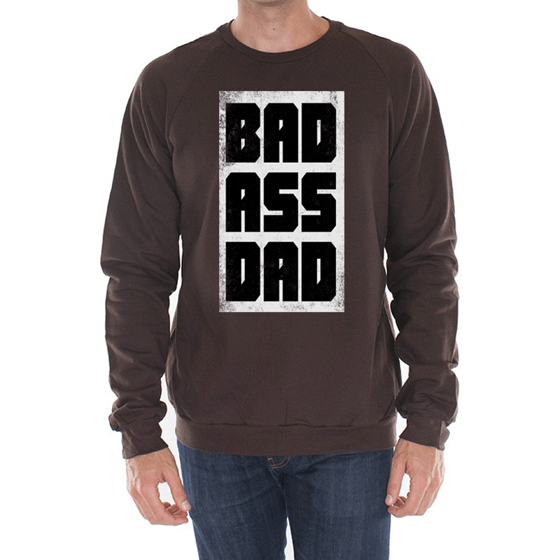 8576afc1 Badass Dad Sweatshirt - Eagle Six Gear