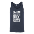 What Doesn't Kill Me.... Tank Top