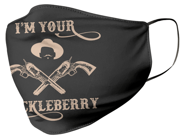 I'm Your Huckleberry Face Mask