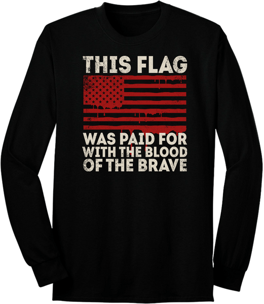 This Flag Was Paid For Long Sleeve