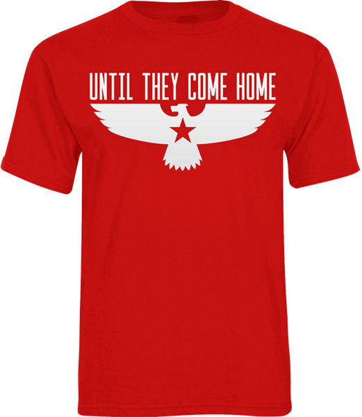 Until They Come Home Tee Special (Screen Printed)