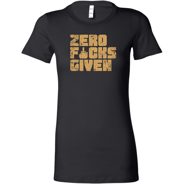 Zero F&#$ Given Women's T-Shirt