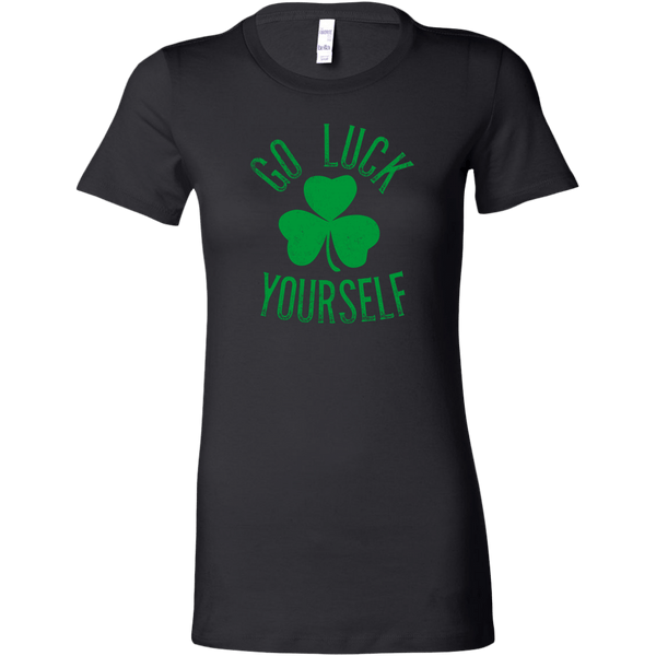 Go Luck Yourself Women's T-Shirt