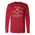 I'm Your Huckleberry Long Sleeve