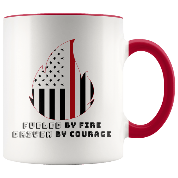 Fueled by Fire Driven by Courage Firefighter 11 oz. Ceramic Mug