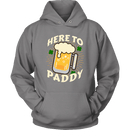Here to Paddy St. Patrick's Day Funny Hoodie