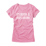 Womens 0% Irish and 100% Drunk Shirt