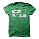 0% Irish & 100% Drunk Shirt