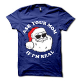 Ask Your Mom If Im Real Shirt