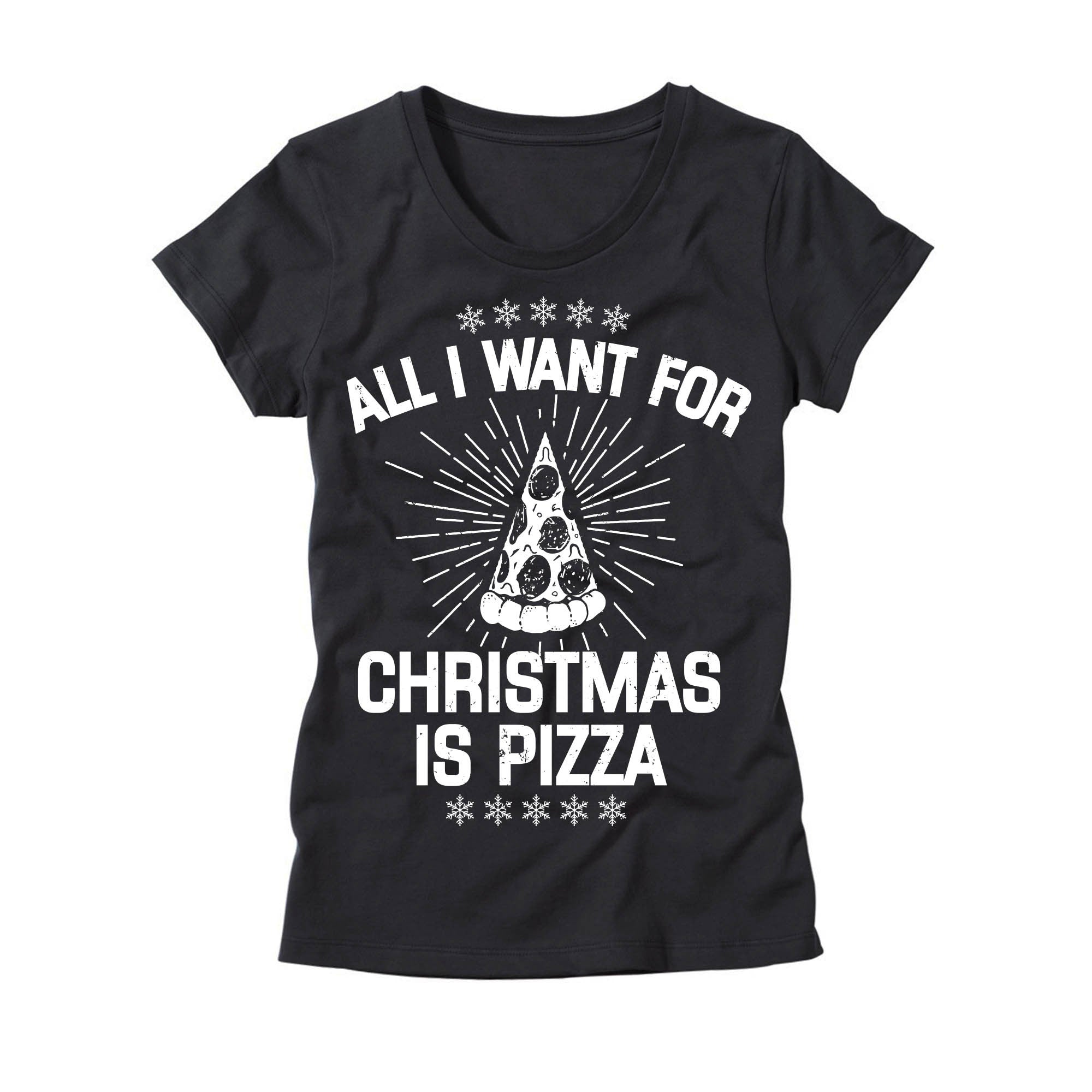 all i want for christmas is pizza womens t shirt