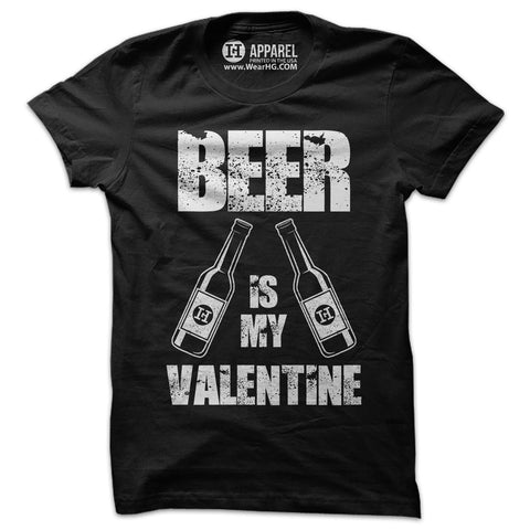 Beer is my Valentine T-Shirt
