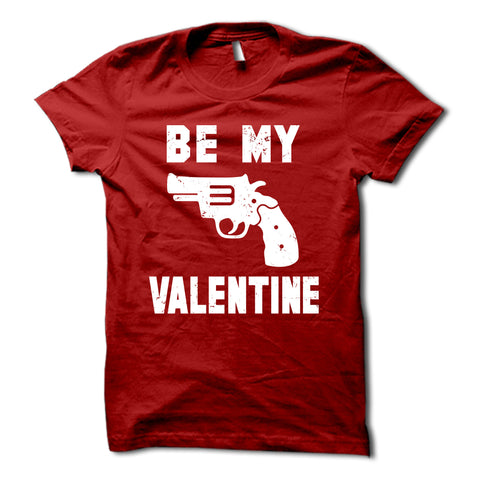Be My Valentine Gun Shirt