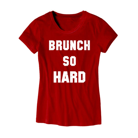 Womens Brunch So Hard T-Shirt