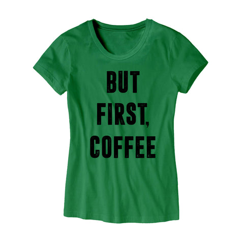 But First Coffee Womens Shirt