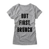 But First Brunch Womens Shirt