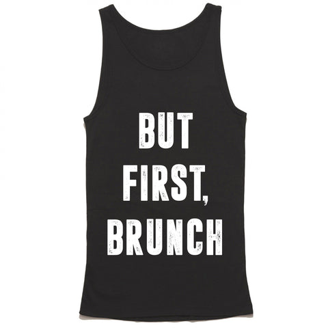 But First Brunch Tank Top