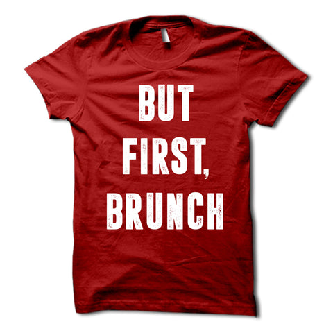 But First Brunch Shirt