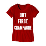 Womens But First Champagne T-Shirt